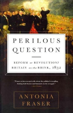 Perilous Question: Reform or Revolution? Britain on the Brink, 1832 (Paperback)