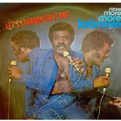 LATIMORE - LET'S STRAIGHTEN IT OUT (MORE, MORE, MORE)