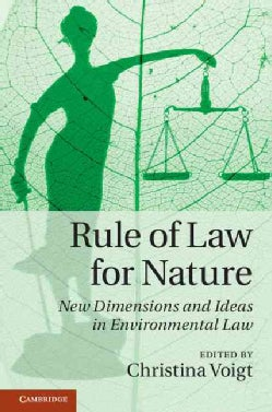 Rule of Law for Nature: New Dimensions and Ideas in Environmental Law (Hardcover)