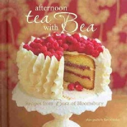 Afternoon Tea With Bea: Recipes from Bea's of Bloomsbury (Hardcover)