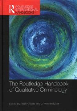 The Routledge Handbook of Qualitative Criminology (Hardcover)