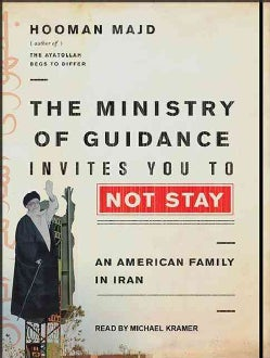 The Ministry of Guidance Invites You to Not Stay: An American Family in Iran (CD-Audio)