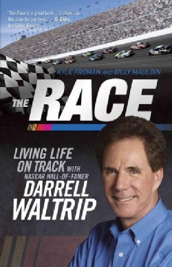The Race: Living Life on Track with Nascar Hall-Of-Famer Darrell Waltrip (Paperback)