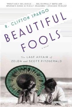 Beautiful Fools: The Last Affair of Zelda and Scott Fitzgerald (Paperback)