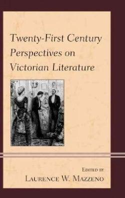 Twenty-First Century Perspectives on Victorian Literature (Hardcover)