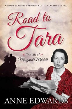 Road to Tara: The Life of Margaret Mitchell (Paperback)
