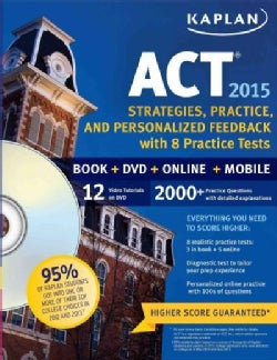 Kaplan Act 2015: Strategies, Practice, and Personalized Feedback With 8 Practice Tests
