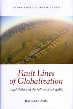 Fault Lines of Globalization: Legal Order and the Politics of A-Legality (Hardcover)