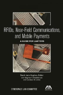 RFIDs, Near-Field Communications, and Mobile Payments: A Guide for Lawyers (Paperback)
