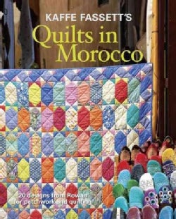 Kaffe Fassett's Quilts in Morocco: 20 Designs from Rowan for Patchwork and Quilting (Paperback)