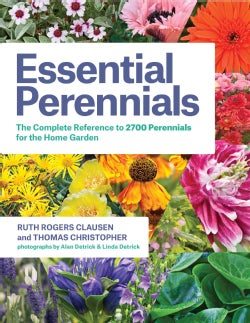 Essential Perennials: The Complete Reference to 2700 Perennials for the Home Garden (Hardcover)