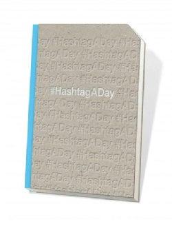 #hashtagaday: A Journal (Notebook / blank book)