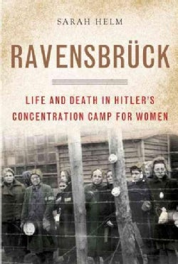 Ravensbruck: Life and Death in Hitler's Concentration Camp for Women (Hardcover)