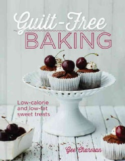 Guilt-Free Baking: Low-Fat Sweet Treats (Hardcover)