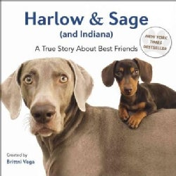 Harlow and Sage (and Indiana): A True Story About Best Friends (Hardcover)