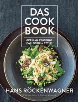 Das Cook Book: German Cooking . . . California Style (Hardcover)