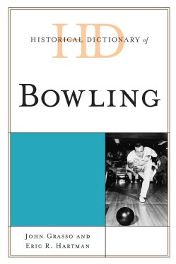 Historical Dictionary of Bowling (Hardcover)