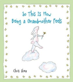So This Is How Being a Grandmother Feels (Hardcover)
