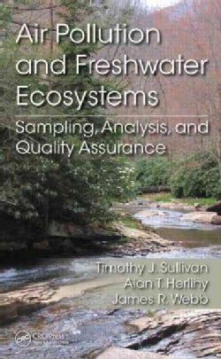 Air Pollution and Freshwater Ecosystems: Sampling, Analysis, and Quality Assurance (Hardcover)