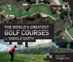 The World's Greatest Golf Courses on Google Earth (Hardcover)