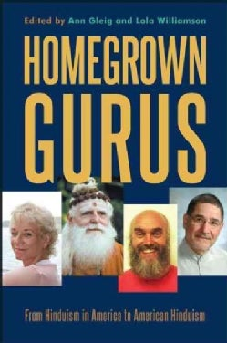 Homegrown Gurus: From Hinduism in America to American Hinduism (Paperback)