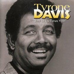 Tyrone Davis - Back to the Future Years