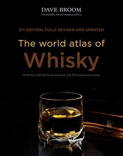 The World Atlas of Whisky: More Than 200 Distilleries Explored and 750 Expressions Tasted (Hardcover)