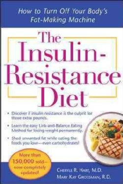 The Insulin-Resistance Diet: How to Turn Off Your Body's Fat-making Machine (Paperback)