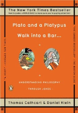 Plato and a Platypus Walk into a Bar...: Understanding Philosophy Through Jokes (Paperback)