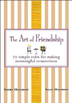 The Art of Friendship: 70 Simple Rules for Making Meaningful Connections (Hardcover)