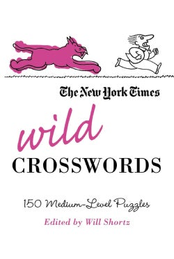 The New York Times Wild Crosswords: 150 Medium-Level Puzzles (Paperback)
