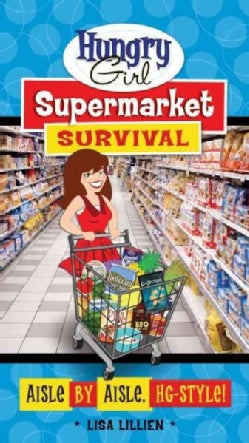 Hungry Girl Supermarket Survival: Aisle by Aisle, Hg-style! (Paperback)