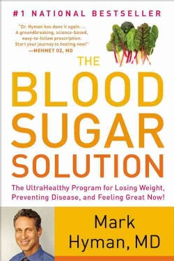 The Blood Sugar Solution: The Ultrahealthy Program for Losing Weight, Preventing Disease, and Feeling Great Now! (Paperback)