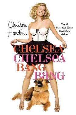 Chelsea Chelsea Bang Bang(Hardback)
