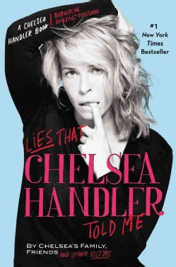 Lies That Chelsea Handler Told Me (Hardcover)