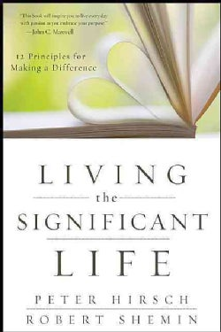Living the Significant Life: 12 Principles for Making a Difference (Paperback)