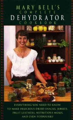 Mary Bell's Complete Dehydrator Cookbook (Hardcover)