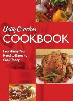 Betty Crocker Cookbook: Everything You Need to Know to Cook Today (Spiral bound)