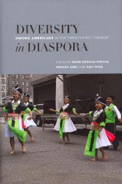 Diversity in Diaspora: Hmong Americans in the Twenty-First Century (Hardcover)