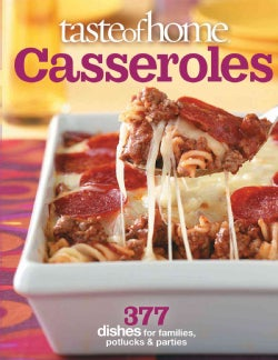 Taste of Home Casseroles: 377 Dishes for Families, Potlucks & Parties (Paperback)