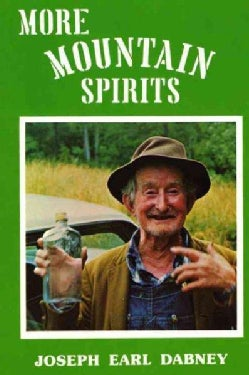 More Mountain Spirits: The Continuing Chronicle of Moonshine Life and Corn Whiskey, Wines, Ciders & Beers in Amer... (Paperback)