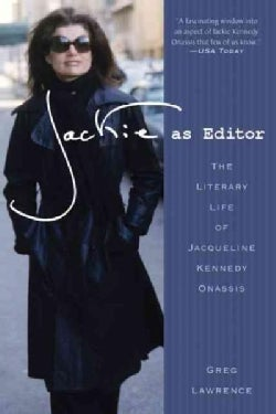Jackie as Editor: The Literary Life of Jacqueline Kennedy Onassis (Paperback)