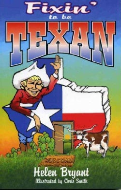 Fixin' to Be Texan (Paperback)