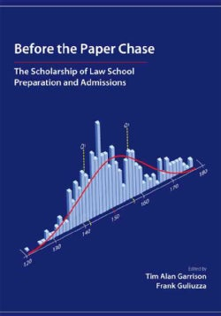 Before the Paper Chase: The Scholarship of Law School Preparation and Admissions (Paperback)