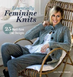 Essentially Feminine Knits: 25 Must-Have Chic Designs (Paperback)