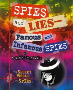 Spies and Lies: Famous and Infamous Spies (Paperback)