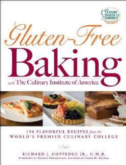Gluten-Free Baking with the Culinary Institute of America: 150 Flavorful Recipes from the World's Premiere Culina... (Paperback)