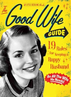 The Good Wife Guide: 19 Rules for Keeping a Happy Husband (Hardcover)