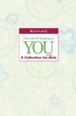 The Care & Keeping of You: A Collection for Younger Girl