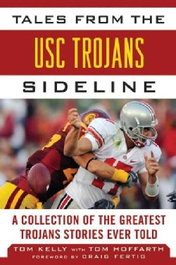 Tales from the USC Trojans Sideline: A Collection of the Greatest Trojans Stories Ever Told (Hardcover)